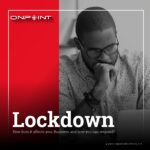 Lockdown effects on your Business and how to respond?